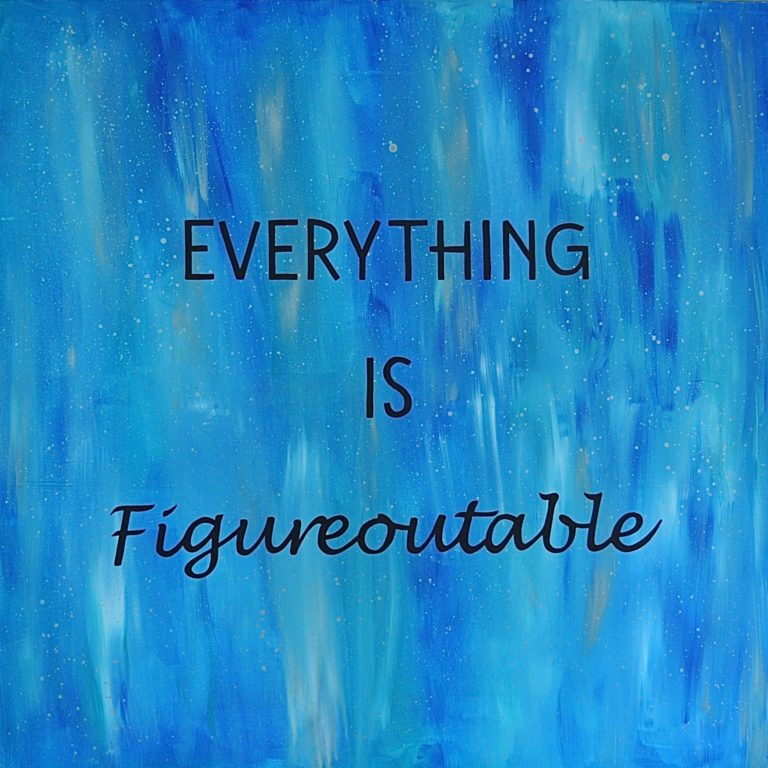 Everything is figureoutable